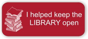 I Helped Keep the Library Open Red Badge