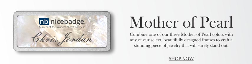 Mother of Pearl Name Badges